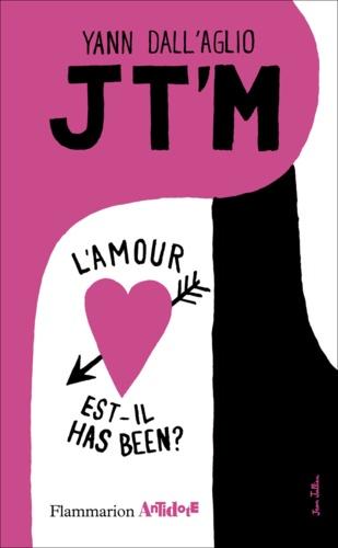 Jt'm. L'amour est-il has been ?