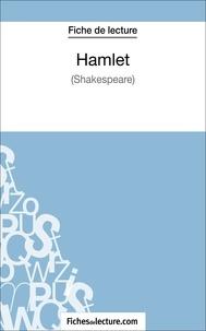 Yann Dalle et  Fichesdelecture.com - Hamlet de William Shakespeare (Fiche de lecture) - Analyse complète de l'oeuvre.