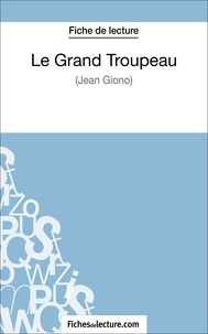 Yann Dalle et  Fichesdelecture.com - Le Grand Troupeau de Jean Giono (Fiche de lecture) - Analyse complète de l'oeuvre.