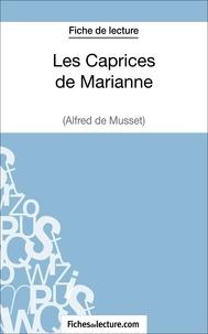 Yann Dalle et  Fichesdelecture.com - Les Caprices de Marianne d'Alfred de Musset (Fiche de lecture) - Analyse complète de l'oeuvre.