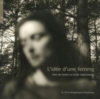 Yann de Fareins et Cécile Odartchenko - L'idée d'une femme.
