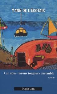 Yann de L'Ecotais - Car nous vivrons toujours ensemble.