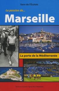 Yann de L'Ecotais - La Passion de Marseille.