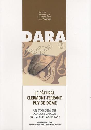 Le Pâtural, Clermont-Ferrand, Puy-de-Dôme. Un établissement agricole gaulois en Limagne d'Auvergne