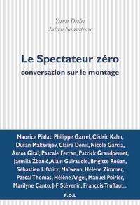 Yann Dedet et Julien Suaudeau - Le spectateur zéro - Conversation sur le montage.