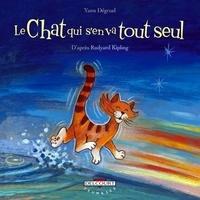 Yann Dégruel - Le Chat qui s'en va tout seul.