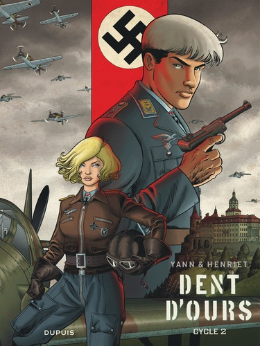 Yann et Alain Henriet - Dent d'ours Cycle 2, Tomes 4 à 6 : Amerika Bomber ; Eva ; Silbervogel.