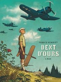 Yann et Alain Henriet - Dent d'ours Tome 1 : Max.