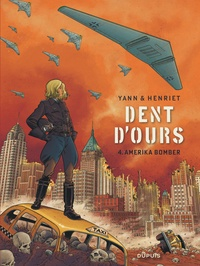 Yann et Alain Henriet - Dent d'ours Tome 4 : Amerika Bomber.