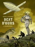 Yann et  Henriet - Dent d'ours - tome 6 - Silbervogel - Silbervogel.