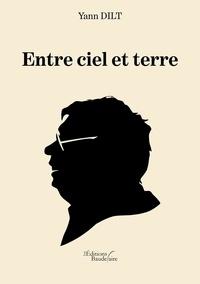 Yann Dilt - Entre ciel et terre.
