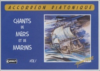 Yann Dour - Chants de mers et de marins Volume 1 - Pour l'accordéon diatonique. 1 CD audio