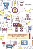 Yann Dubois - Frontières et mobilité au quotidien - Modes de vie dans l'agglomération trinationale de Bâle.