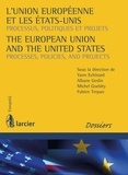 Yann Echinard et Albane Geslin - L'Union européenne et les Etats-Unis / The European Union and the United States - Processus, politiques et projets / Processes, Policies, and Projects.