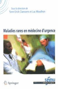 Yann-Erick Claessens et Luc Mouthon - Maladies rares en médecine d'urgence.