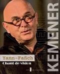Yann-Fañch Kemener - Yann-Fanch Kemener, chant de vision.