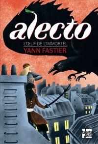 Yann Fastier - Alecto - L'oeuf de l'Immortel.