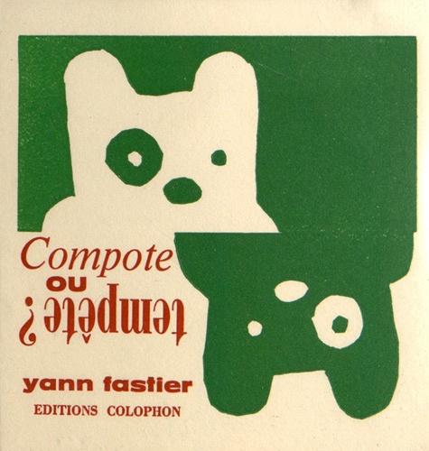 Yann Fastier - Compote ou tempête ?.