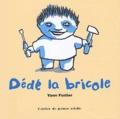 Yann Fastier - Dédé la bricole.