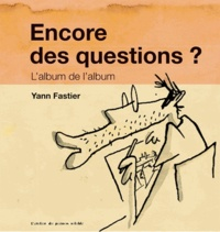 Yann Fastier - Encore des questions ? - L'album de l'album.