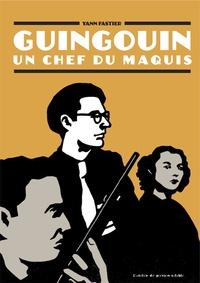 Yann Fastier - Guingouin - Un chef du maquis.