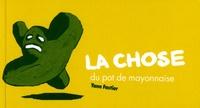Yann Fastier - La chose du pot de mayonnaise.
