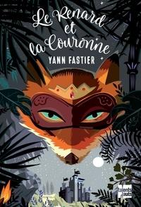 Yann Fastier - Le renard et la couronne.