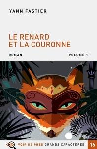 Yann Fastier - Le Renard et la Couronne - Pack en 2 volumes.