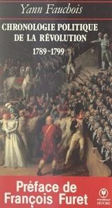 Yann Fauchois et François Furet - Chronologie politique de la Révolution, 1789-1799.