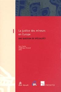Yann Favier et Frédérique Ferrand - La justice des mineurs en Europe - Une question de spécialité ?.