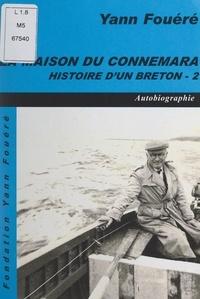 Yann Fouéré - Histoire d'un breton (2). La maison du Connemara - Autobiographie.
