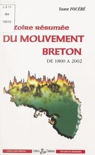 Yann Fouéré - Histoire résumée du Mouvement breton, de 1800 à 2002.