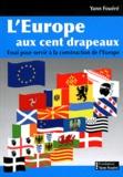 Yann Fouéré - L'Europe aux cent drapeaux - Essai pour servir à la construction de l'Europe.