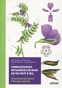 Yann Fragniere et Nicolas Ruch - Connaissances botaniques en un coup d'oeil - 40 familles de plantes d'Europe centrale.