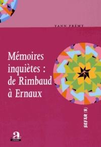 Yann Frémy - Mémoires inquiètes : de Rimbaud à Ernaux.