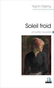 Yann Frémy - Soleil froid et autres nouvelles.