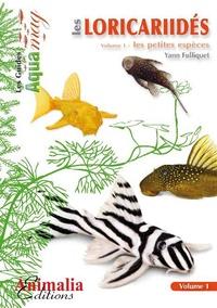Yann Fulliquet - Les Loricariidés - Volume 1, Les petites espèces.