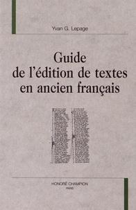 Yann-G Lepage - Guide de l'édition de textes en ancien français.