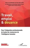 Yann-gaël Jaffré et Noks Nauta - Travail, emploi & douance - Pour l'intégration professionnelle de toutes les ressources de l'intelligence humaine.