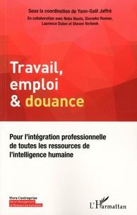 Travail, emploi & douance - Pour lintégration professionnelle de toutes les ressources de lintelligence humaine.pdf