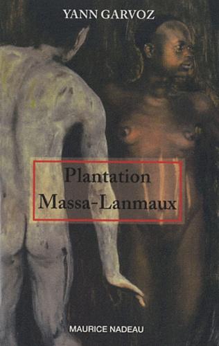 Yann Garvoz - Plantation Massa-Lanmaux.