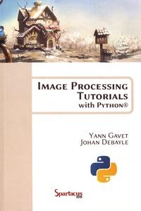 Yann Gavet et Johan Debayle - Image Processing Tutorials with Python.