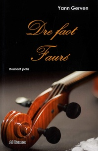 Yann Gerven - Dre faot Fauré.