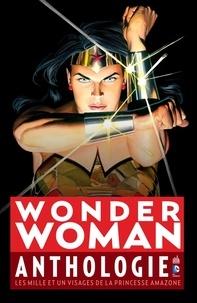 Yann Graf - Wonder Woman anthologie - Les mille et un visages de la princesse amazone.