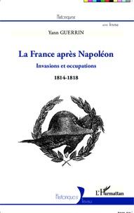 La France après Napoléon - Invasions et occupations (1814-1818).pdf