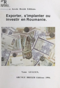Yann Guguen - Exporter, s'implanter ou investir en Roumanie.
