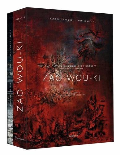 Yann Hendgen et Françoise Marquet-Zao - Zao Wou-Ki - Catalogue raisonné des peintures volume 1 (1935-1958). Suivi de Zao Wou-Ki, l'énigme lumineuse de la liberté.