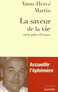 Yann-Hervé Martin - La saveur de la vie ou la grâce d'exister.