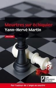 Yann-Hervé Martin - Meurtres sur échiquier.