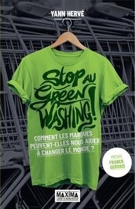 Yann Hervé - Stop au greenwashing ! - Comment les marques peuvent-elles nous aider à changer le monde ?.